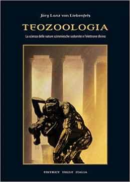 Dittature, tutto quanto fa spettacolo la Teozoologia di Jörg Lanz