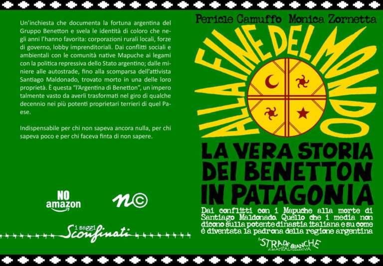 Alla fine del mondo. La vera storia di Benetton in Patagonia