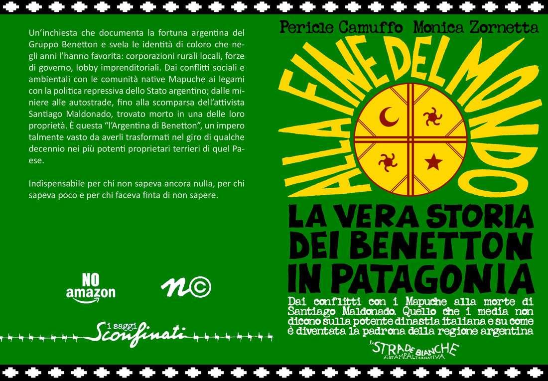 La vera storia di Benetton in Patagonia, Pericle Camuffo e Monica Zornetta