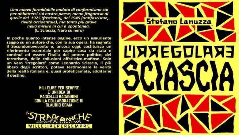 Leonardo Sciascia è l'irregolare così lo racconta Stefano Lanuzza
