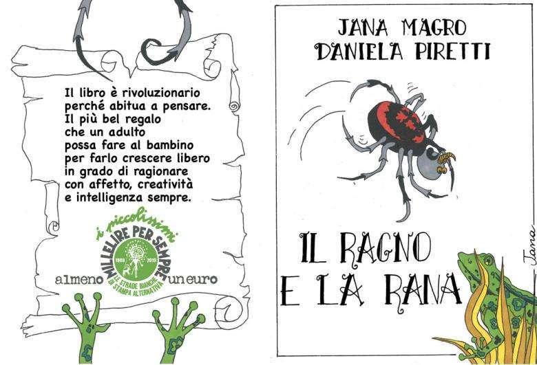 Jana Magro, Daniela Piretti, Il ragno e la rana
