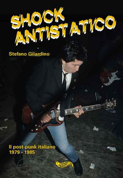 Punk e post punk Stefano Gilardino è un archivio umano...
