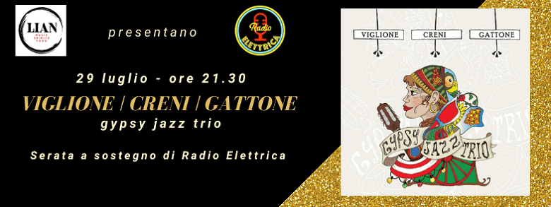 Radio Elettrica presenta: Viglione, Creni, Gattone – gipsy jazz trio