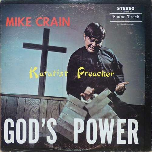 Mike Crain - Karatist Preacher - God's Power (1971